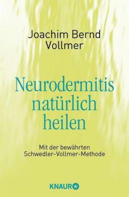 Neurodermitis natürlich heilen, Joachim B. Vollmer
