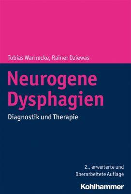 Neurogene Dysphagien, Tobias Warnecke, Rainer Dziewas