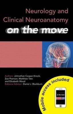 Neurology and Clinical Neuroanatomy on the Move, Zoe Pearson, Elizabeth Wood, Zoe Hunter, Matthew Tate, Jonathan Cooper-Knock