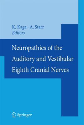 Neuropathies of the Auditory and Vestibular Eighth Cranial Nerves, Kimitaka Kaga, Arnold Starr