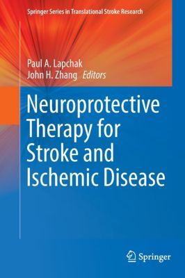 Neuroprotective Therapy for Stroke and Ischemic Disease