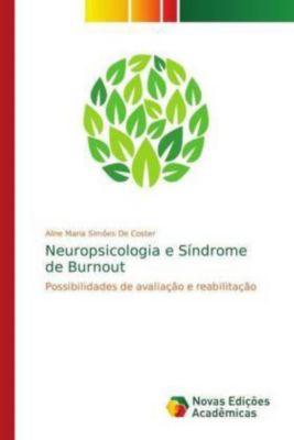 Neuropsicologia e Síndrome de Burnout, Aline Maria Simões De Coster