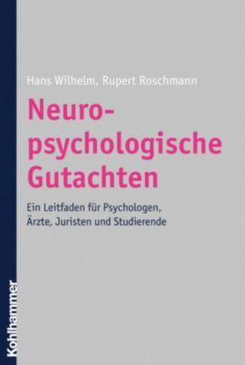 Neuropsychologische Gutachten, Hans Wilhelm, Rupert Roschmann
