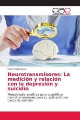 Neurotransmisores: La medición y relación con la depresión y suicidio, María Prisilla Ibarra