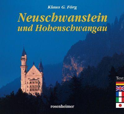 Neuschwanstein und Hohenschwangau - Klaus G. Förg |