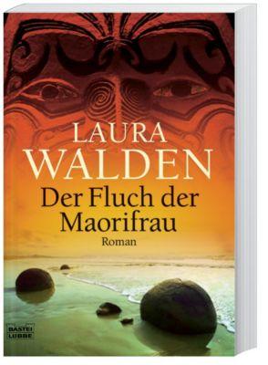 Neuseeland-Saga Band 1: Der Fluch der Maorifrau, Laura Walden