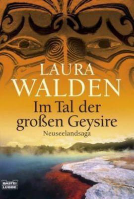 Neuseeland-Saga Band 2: Im Tal der grossen Geysire, Laura Walden
