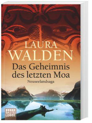 Neuseeland-Saga Band 3: Das Geheimnis des letzten Moa - Laura Walden  