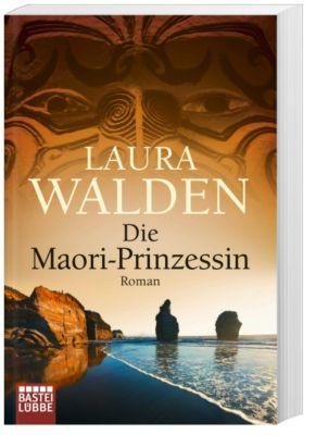 Neuseeland-Saga Band 5: Die Maori-Prinzessin, Laura Walden