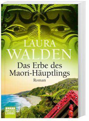 Neuseeland-Saga Band 8: Das Erbe des Maori-Häuptlings, Laura Walden