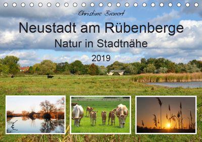 Neustadt am Rübenberge Natur in Stadtnähe (Tischkalender 2019 DIN A5 quer), Christine Bienert