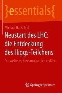 Neustart des LHC: die Entdeckung des Higgs-Teilchens, Michael Hauschild