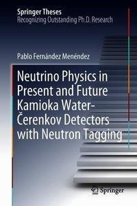 Neutrino Physics in Present and Future Kamioka Water-Cerenkov Detectors with Neutron Tagging, Pablo Fernández Menéndez