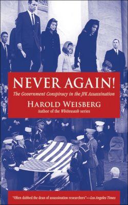 Never Again!, Harold Weisberg
