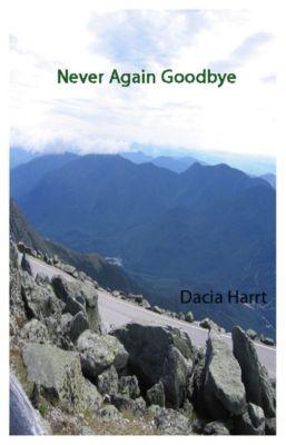 Never Again Goodbye, Dacia Harrt