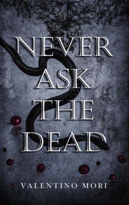Never Ask the Dead, Valentino Mori