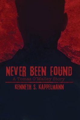 Never Been Found, Kenneth S. Kappelmann