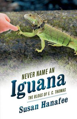 Never Name an Iguana, Susan Hanafee