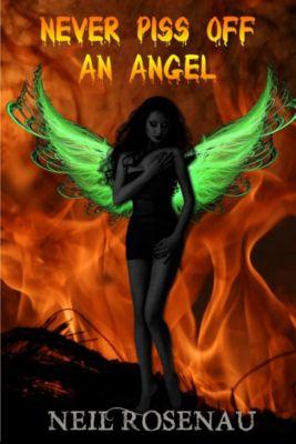 Never Piss Off an Angel, Neil Rosenau