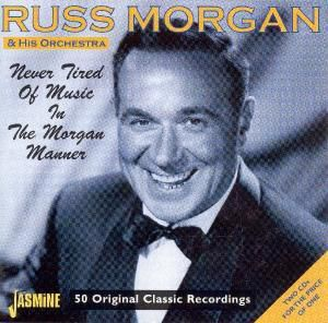 Never Tired Of Music, Russ Morgan