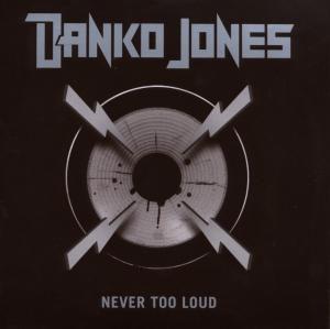 Never Too Loud, Danko Jones