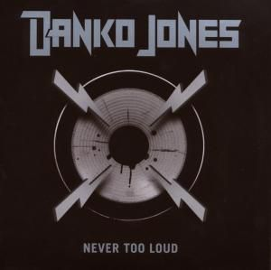 Never Too Loud, Danko Jones