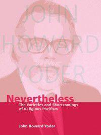 Nevertheless, John Howard Yoder