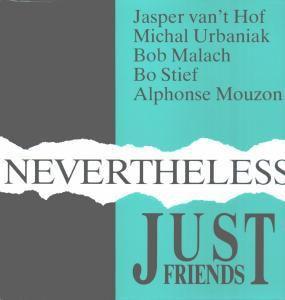 Nevertheless (Vinyl), Just Friends