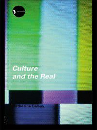New Accents: Culture and the Real, Catherine Belsey