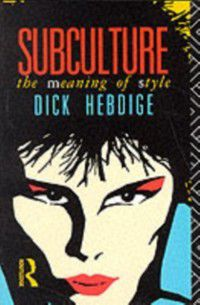 New Accents: Subculture, Dick Hebdige