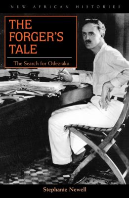 New African Histories: The Forger's Tale, Stephanie Newell
