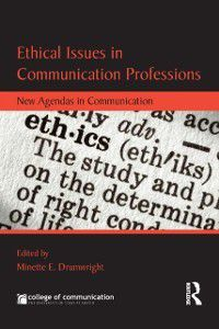 New Agendas in Communication Series: Ethical Issues in Communication Professions