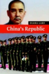 New Approaches to Asian History: China's Republic, Diana Lary