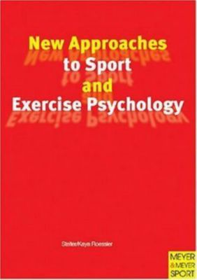 New Approaches to Sport and Exercise Psychology, Reinhard Stelter, Kirsten K. Roessler