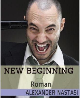 New Beginning, Alexander Nastasi