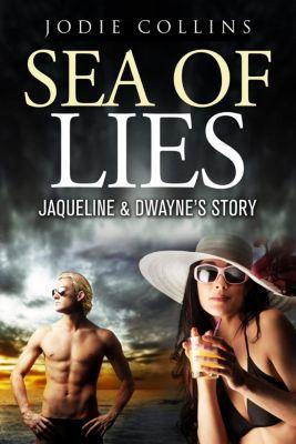 New Beginnings: Sea of Lies: Jacqueline & Dwayne's Story (New Beginnings, #1), JODIE COLLINS