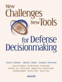 New Challenges, New Tools for Defense Decisionmaking, Martin C. Libicki, Stuart E. Johnson, Gregory Treverton