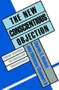 New Conscientious Objection: From Sacred to Secular Resistance