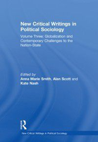 New Critical Writings in Political Sociology: New Critical Writings in Political Sociology, Alan Scott