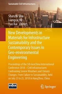 New Developments in Materials for Infrastructure Sustainability and the Contemporary Issues in Geo-environmental Enginee