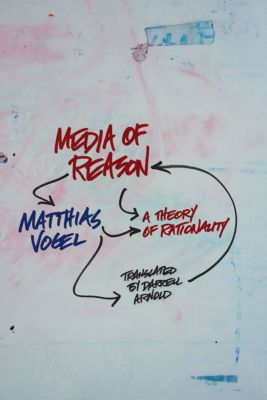 New Directions in Critical Theory: Media of Reason, Matthias Vogel