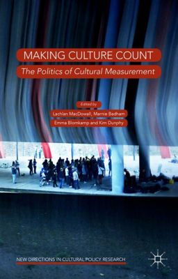 New Directions in Cultural Policy Research: Making Culture Count