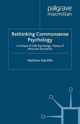 New Directions in Philosophy and Cognitive Science: Rethinking Commonsense Psychology, Matthew Ratcliffe
