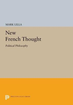 New French Thought Series: New French Thought: Political Philosophy
