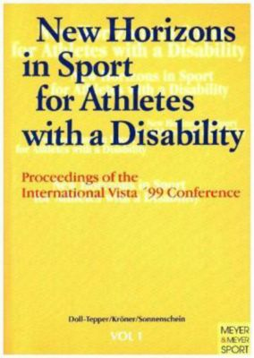 New Horizons in Sport for Athletes with a Disability Vol.1, Gudrun Doll-Tepper, Michael Kröner, Werner Sonnenschein