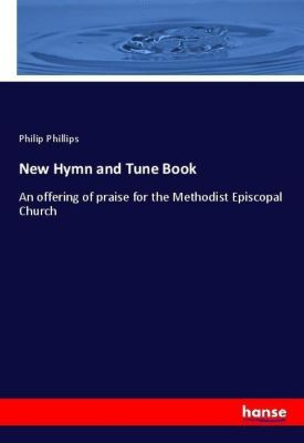 New Hymn and Tune Book, Philip Phillips