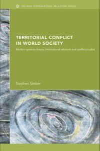 New International Relations: Territorial Conflicts in World Society