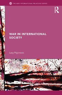 New International Relations: War in International Society, Lacy Pejcinovic