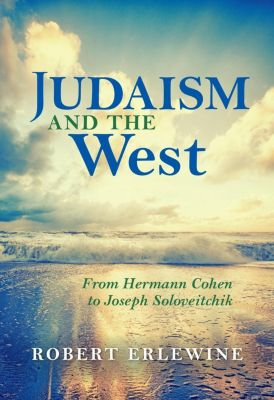 New Jewish Philosophy and Thought: Judaism and the West, Robert Erlewine
