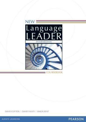 New Language Leader: Intermediate Coursebook, David Cotton, David Falvey, Simon Kent